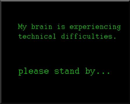 Brain technical difficulties