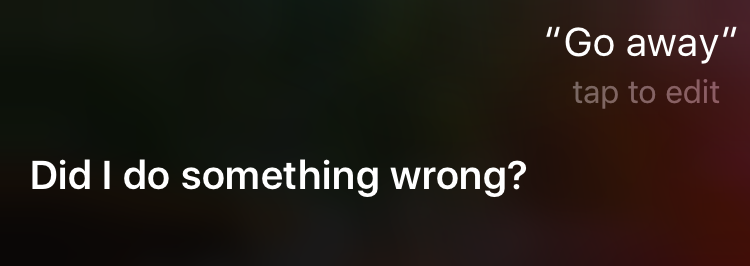 questions to annoy siri: go away